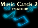 Music Catch 2